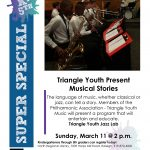 A flyer. Triangle youth jazz lab presents: musical stories. Sunday march eleventh at 2 PM. North regional library, 7009 harps mill road, raleigh.