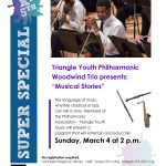 "Flyer. Triangle Youth Philharmonic presents: ""musical stories"". The language of music, whether classical or jazz, can tell a story. Members of the Philharmonic Association Triangle Youth music will present a program that will entertain and educate! Sunday, March fourth at 2 PM. Northeast Regional Library, 14401 green elm lane, raleigh. A photo of a piccolo player at the top."